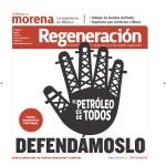 El petróleo es de todos ¡defendámoslo! #Regeneración 27.