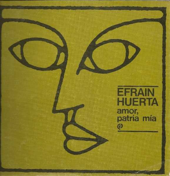 Efraín Huerta, un poeta feroz