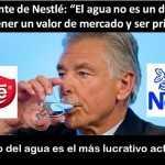El agua no es un derecho; debería ser privatizada, señala presidente de Nestlé
