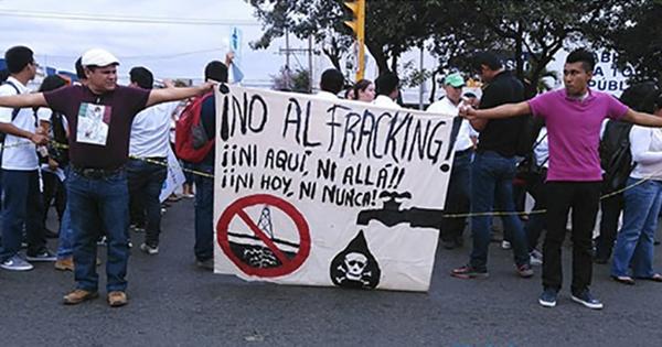 Exigen que haya ley que prohíba el fracking en México