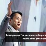 Teléfonos inteligentes, a punto de desaparecer: Sony