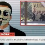 """Anonymous México: """"La verdad de lo que ocurrió en Oaxaca 2016"""" (VIDEO)"""