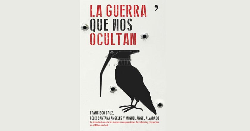 la guerra que nos ocultan Ejército y Mineras, detrás del caso Ayotzinapa Francisco Cruz