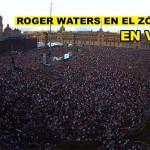 En Vivo: Roger Waters  en el Zócalo de la Ciudad de México