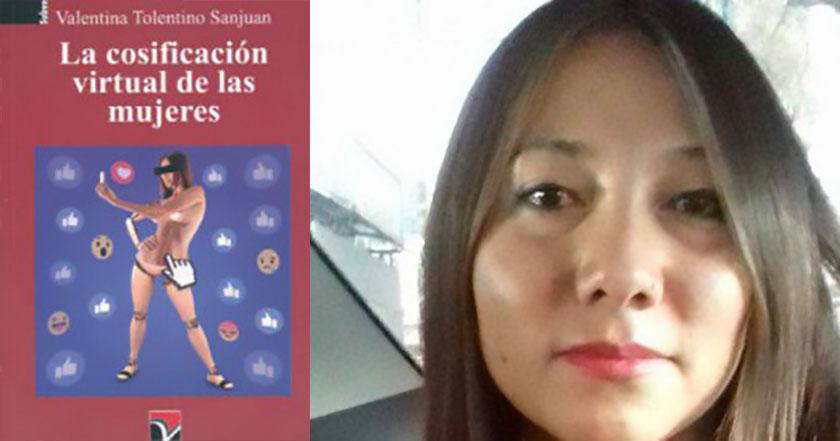 Valentina tolentino La cosificación virtual de las mujeres Redes sociales, repletas de ejemplos de explotación del cuerpo como mercancía
