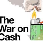 La guerra contra el dinero en efectivo