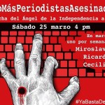 Marcharán por los asesinatos de periodistas Miroslava, Monlui y Pineda en la CDMX