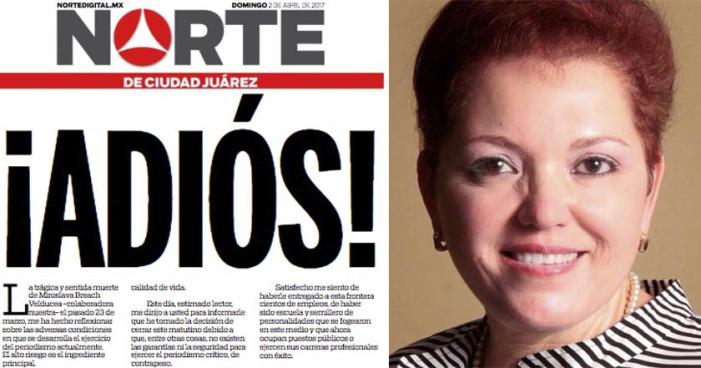 Cierra periódico Norte de Ciudad Juárez tras asesinato de Miroslava Breach