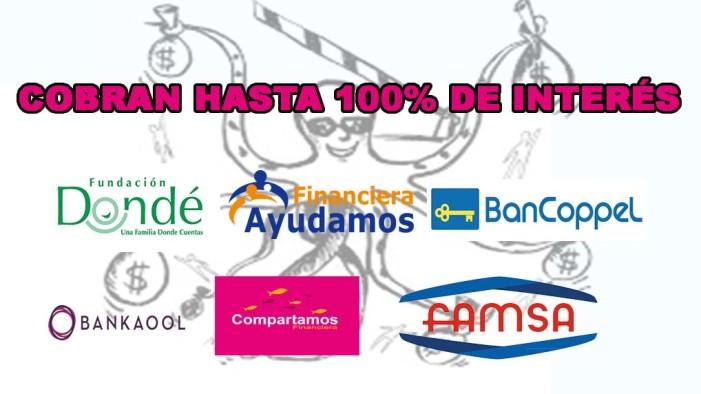 Financiera Ayudamos, Dondé y Compartamos cobran hasta 100%  de intereses