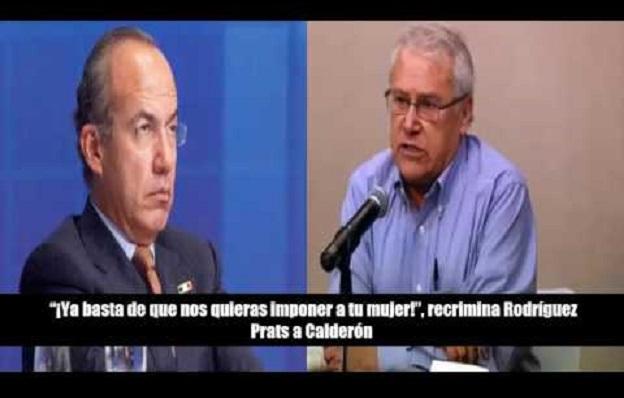 Rodríguez Prats confiesa tener miedo a las represalias de Felipe Calderón
