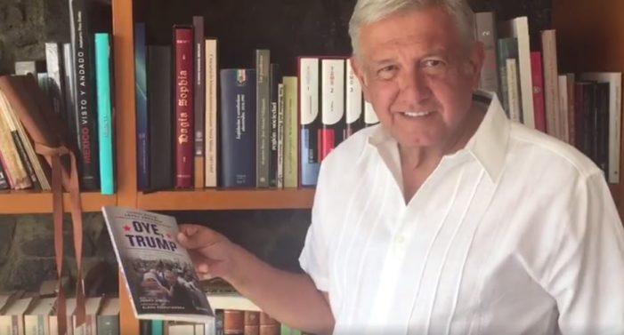 AMLO presentará en Los Ángeles el libro 'Oye, Trump' (VIDEO)