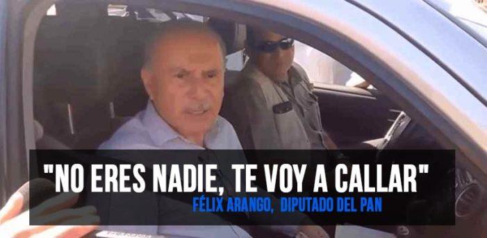 'No eres nadie, te voy a mandar callar': Félix Arango del PAN