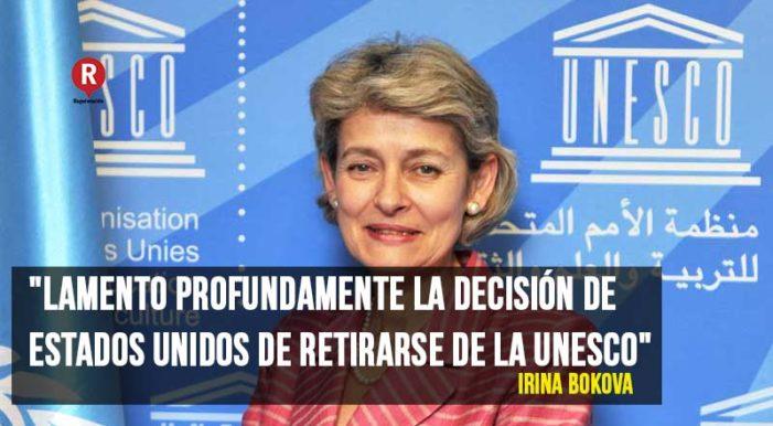 Irina Bokova, directora de la Unesco lamentó la salida de Estados Unidos