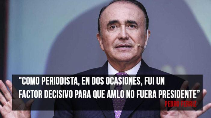 Pedro Ferriz dijo que fue un 'factor decisivo' para que AMLO no fuera Presidente