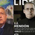 Las puertas están abiertas y haré que AMLO no sea presidente: reitera JJ Rendón