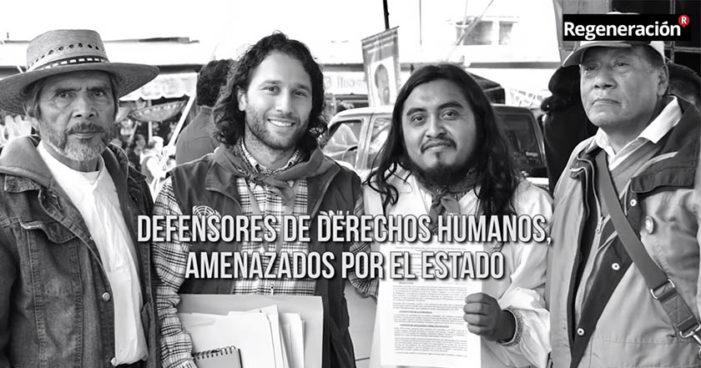 Defensores de derechos humanos, amenazados por el Estado (Video)